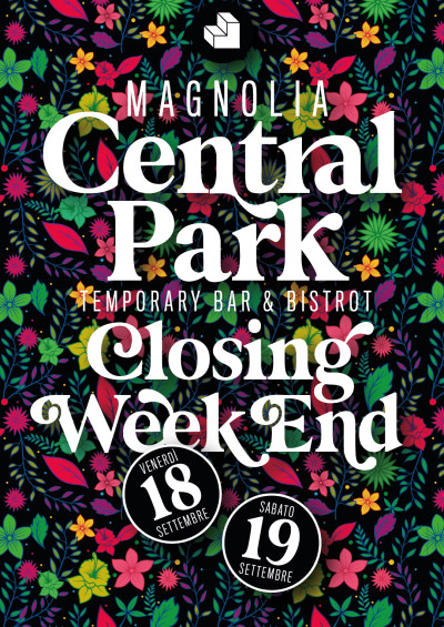 CLOSING WEEKEND • MAGNOLIA CENTRAL PARK