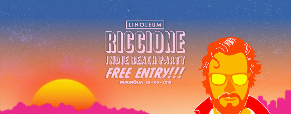 RICCIONE • LINOLEUM INDIE BEACH PARTY