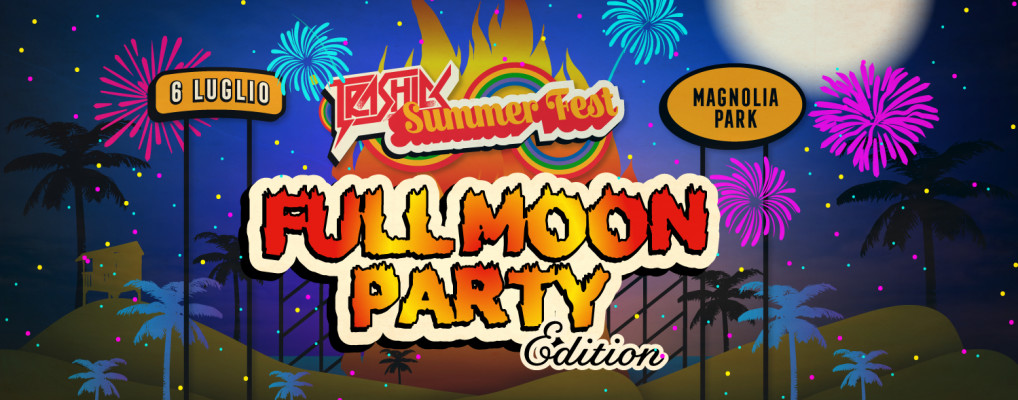 TRASHICK SUMMER FEST • FULL MOON PARTY edition